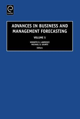 Advances in Business and Management Forecasting 9780762314782