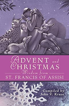 Advent and Christmas Wisdom from St. Francis of Assisi 9780764817564