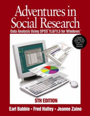 Adventures in Social Research: Data Analysis Using SPSS 11.0/11.5 for Windows, with SPSS CD-ROM