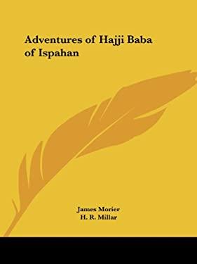 Adventures of Hajji Baba of Ispahan 9780766176874