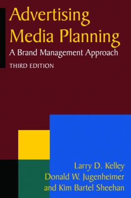 Advertising Media Planning: A Brand Management Approach 9780765626356