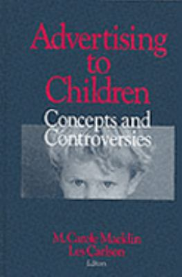 Advertising to Children: Concepts and Controversies 9780761912842