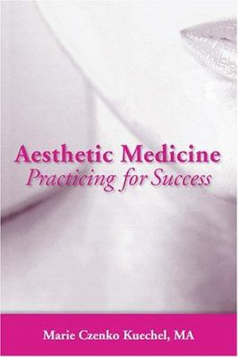 Aesthetic Medicine: Practicing for Success 9780763732660