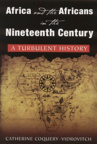Africa and the Africans in the Nineteeth Century: A Turbulent History 9780765616975