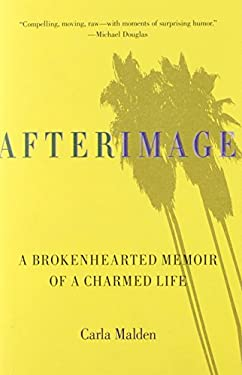 Afterimage: A Brokenhearted Memoir of a Charmed Life 9780762763825