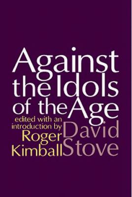Against the Idols of the Age 9780765800008