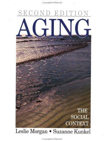 Aging: The Social Context 9780761987314