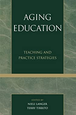 Aging Education: Teaching and Practice Strategies 9780761827627