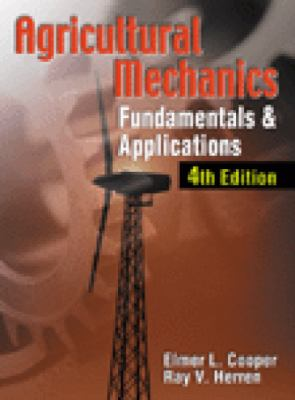 Agricultural Mechanics: Fundamentals & Applications 9780766814103
