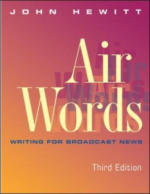 Air Words: Writing for Broadcast News 9780767427142