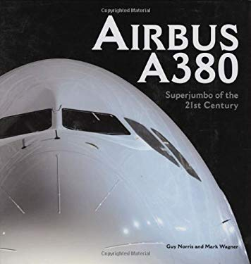 Airbus A380: Superjumbo of the 21st Century 9780760322185
