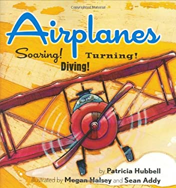 Airplanes!: Soaring! Diving! Turning! 9780761453888