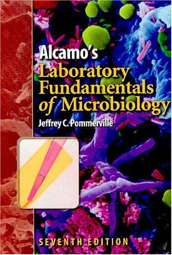 Alcamo's Laboratory Fundamentals of Microbiology 9780763726652
