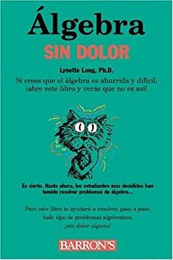 Algebra Sin Dolor 9780764121456