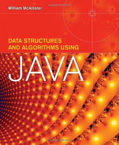 Algorithms and Data Structures Using Java 9780763757564
