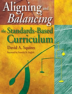 Aligning and Balancing the Standards-Based Curriculum 9780761939627