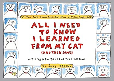 All I Need to Know I Learned from My Cat (and Then Some) 9780761147664