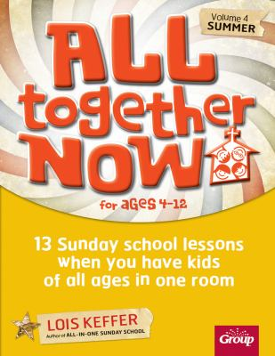 All Together Now -Summer: 13 Sunday School Lessons When You Have Kids of All Ages in One Room 9780764482373