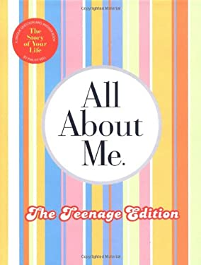 All about Me Teenage Edition: The Story of Your Life 9780767914956