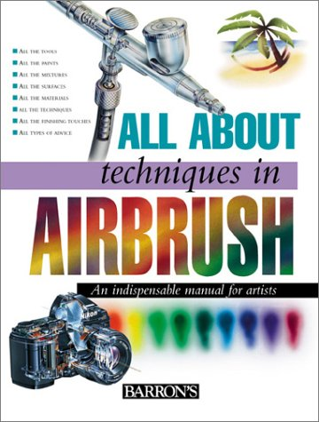All about Techniques in Airbrush 9780764155093