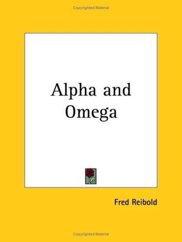 Alpha and Omega 9780766103290