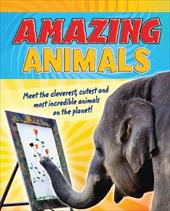 Amazing Animals: Meet the Cleverest, Cutest, and Most Incredible Animals on the Planet 10840990