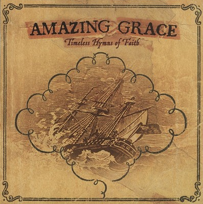 Amazing Grace: Timeless Hymns of the Christian Faith 0000768411827