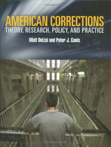 American Corrections: Theory, Research, Policy and Practice 9780763754877
