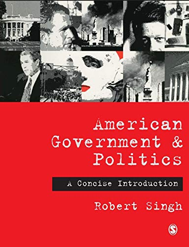American Government and Politics: A Concise Introduction 9780761940944