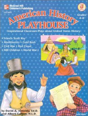 American History Playhouse: Inspirational Classroom Plays about United States History 9780768206593