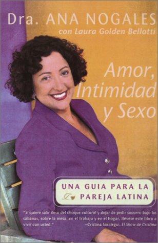 Amor, Intimidad y Sexo: Una Guia Para La Pareja Latina = Love, Intimacy and Sex 9780767901208