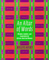 An Altar of Words: Wisdom to Comfort and Inspire African-American Women 2977898