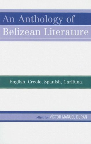 An Anthology of Belizean Literature: English, Creole, Spanish, Garifuna 9780761837251