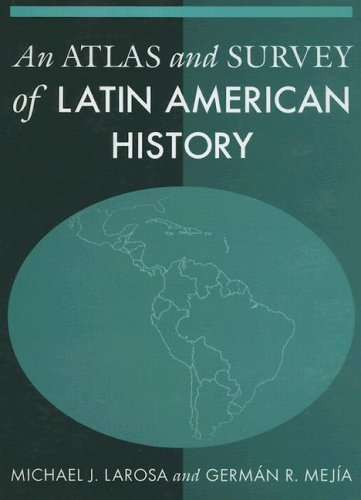 An Atlas and Survey of Latin American History 9780765615978