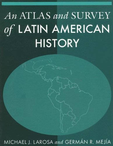An Atlas and Survey of Latin American History 9780765615985