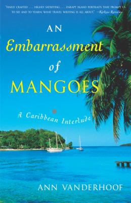 An Embarrassment of Mangoes: A Caribbean Interlude 9780767914277