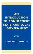 An Introduction to Connecticut State and Local Government 9780761826262