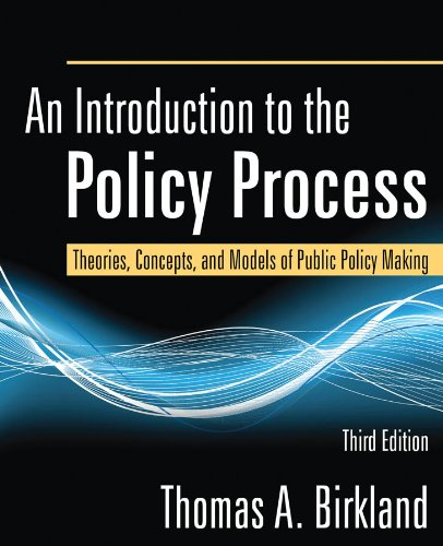 An Introduction to the Policy Process: Theories, Concepts, and Models of Public Policy Making 9780765625328