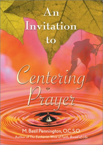 An Invitation to Centering Prayer: Including an Introduction to Lectio Divina 9780764807824