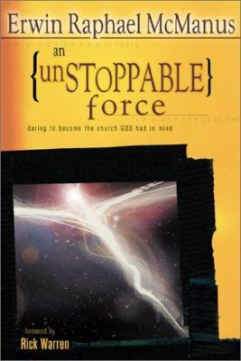 An Unstoppable Force:: Daring to Become the Church God Had in Mind 9780764423062