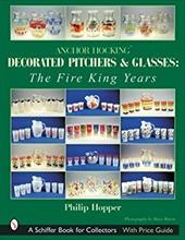 Anchor Hocking Decorated Pitchers and Glasses: The Fire King Years 2940711