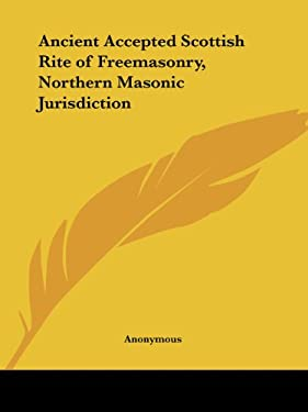 Ancient Accepted Scottish Rite of Freemasonry, Northern Masonic Jurisdiction 9780766153950