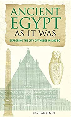 Ancient Egypt as It Was: Exploring the City of Thebes in 1200 BC 9780762770588