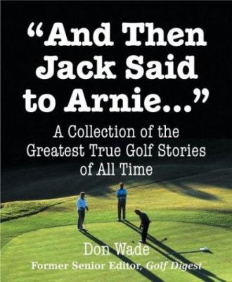 And Then Jack Said to Arnie 9780762419081