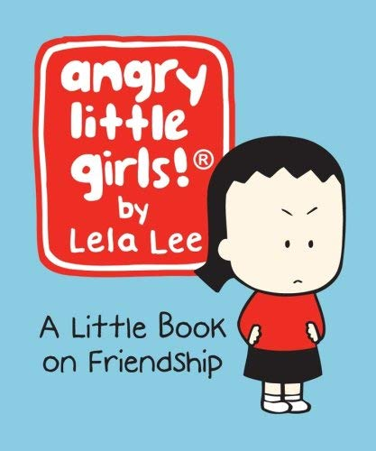 Angry Little Girls!: A Little Book on Friendship 9780762431144