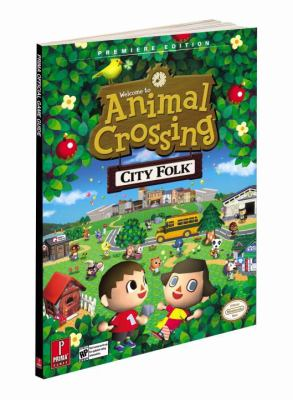 Animal Crossing: City Folk: Prima Official Game Guide 9780761561194