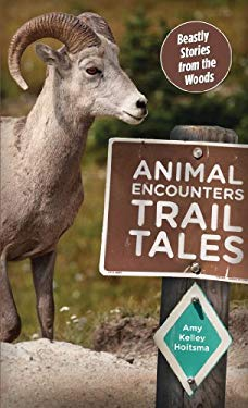 Animal Encounters Trail Tales: Beastly Stories from the Woods 9780762780976