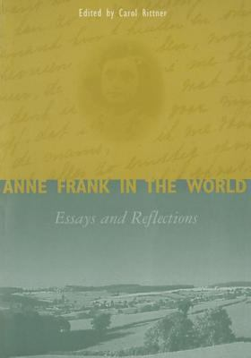 Anne Frank in the World: Essays and Reflections 9780765600196