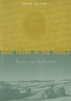 Anne Frank in the World: Essays and Reflections 9780765600202