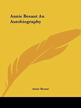 Annie Besant an Autobiography 9780766131958